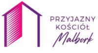 """""""Przyjazny Kościół"""" Kościół Zielonoświątkowy w Malborku"""